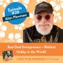 Artwork for Alan Newman: Real Deal Entrepreneur -- Riskiest Hobby in the World!