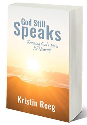 Kristin Reeg - God Still Speaks