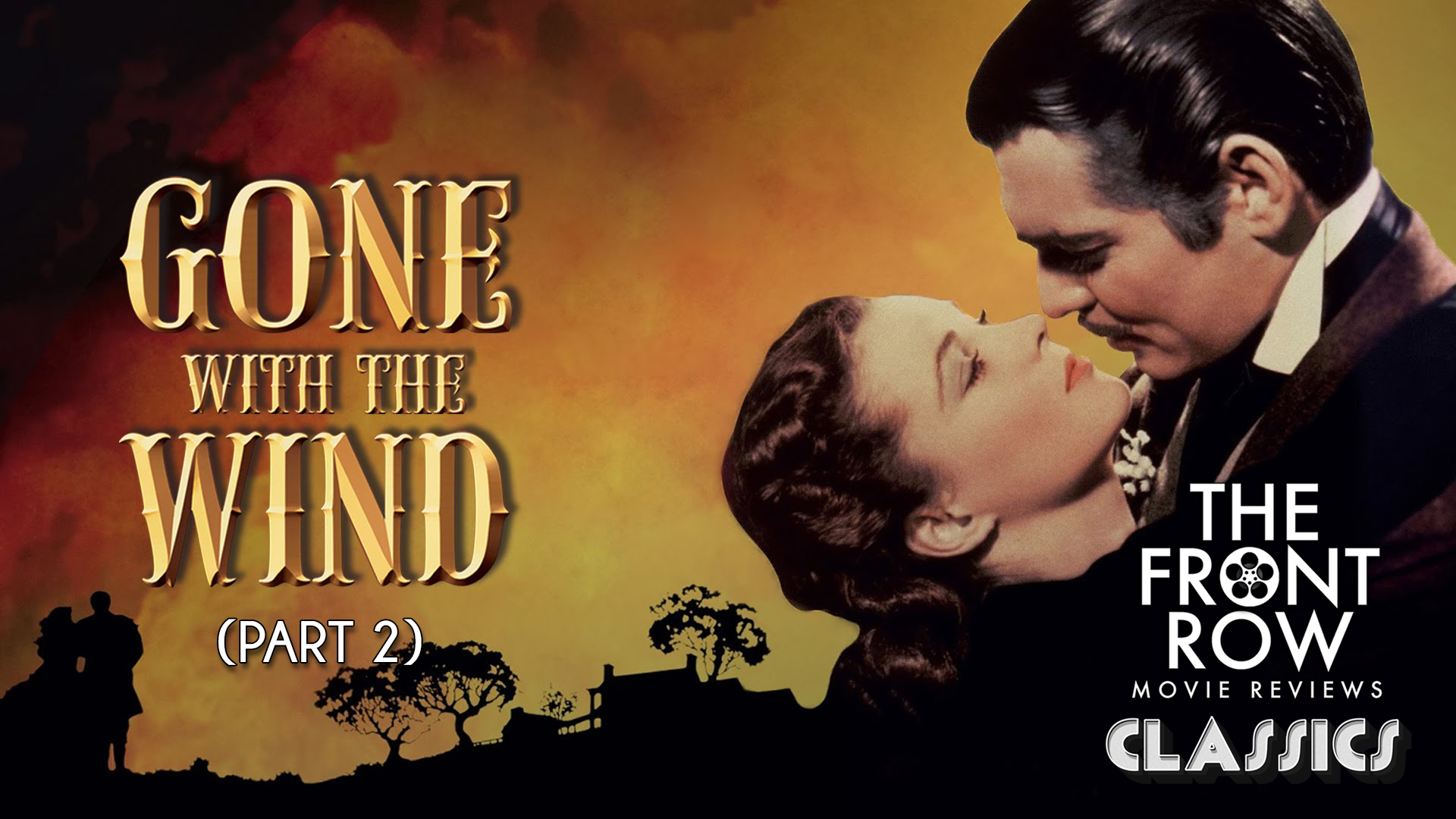 The Front Row Network: Classics - Gone With The Wind (Part 2)