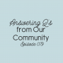 Artwork for Ep. 079: Answering Q's from Our Community