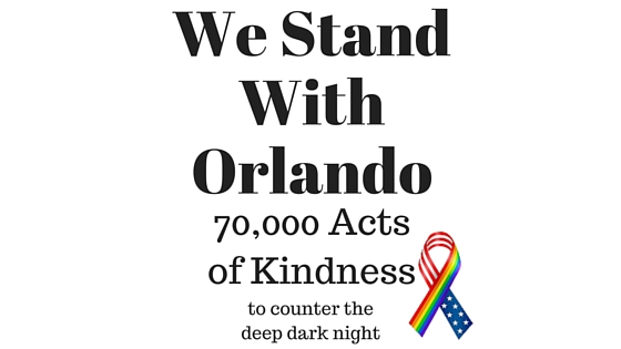 Stand with Orlando with 70k Acts of Kindness (Not an Episode)