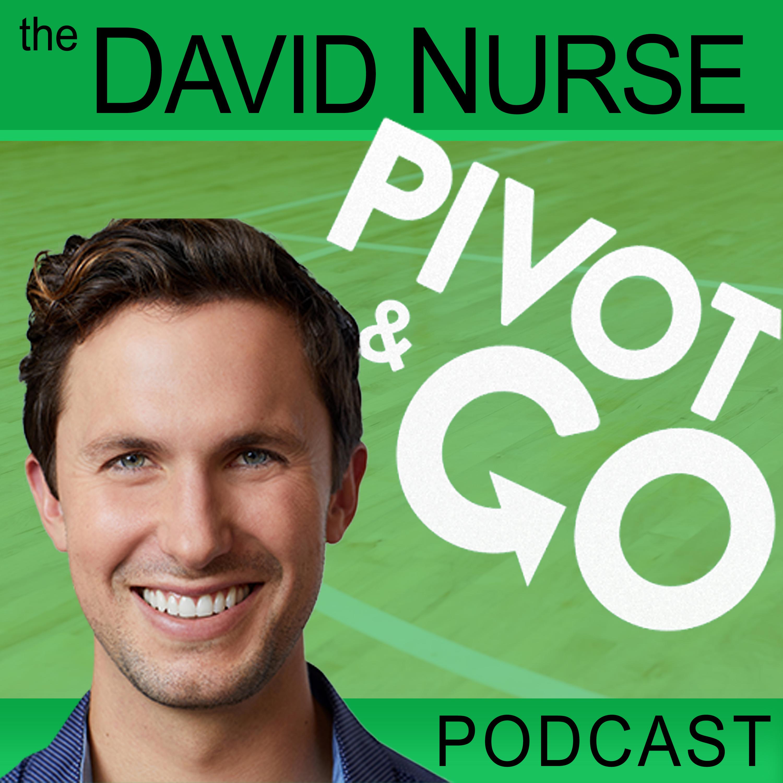 The Pivot & Go! Podcast w/ David Nurse | NBA Life/Optimization Coach Interviews NBA Athletes & High Performers on Mindset & Pivoting show art