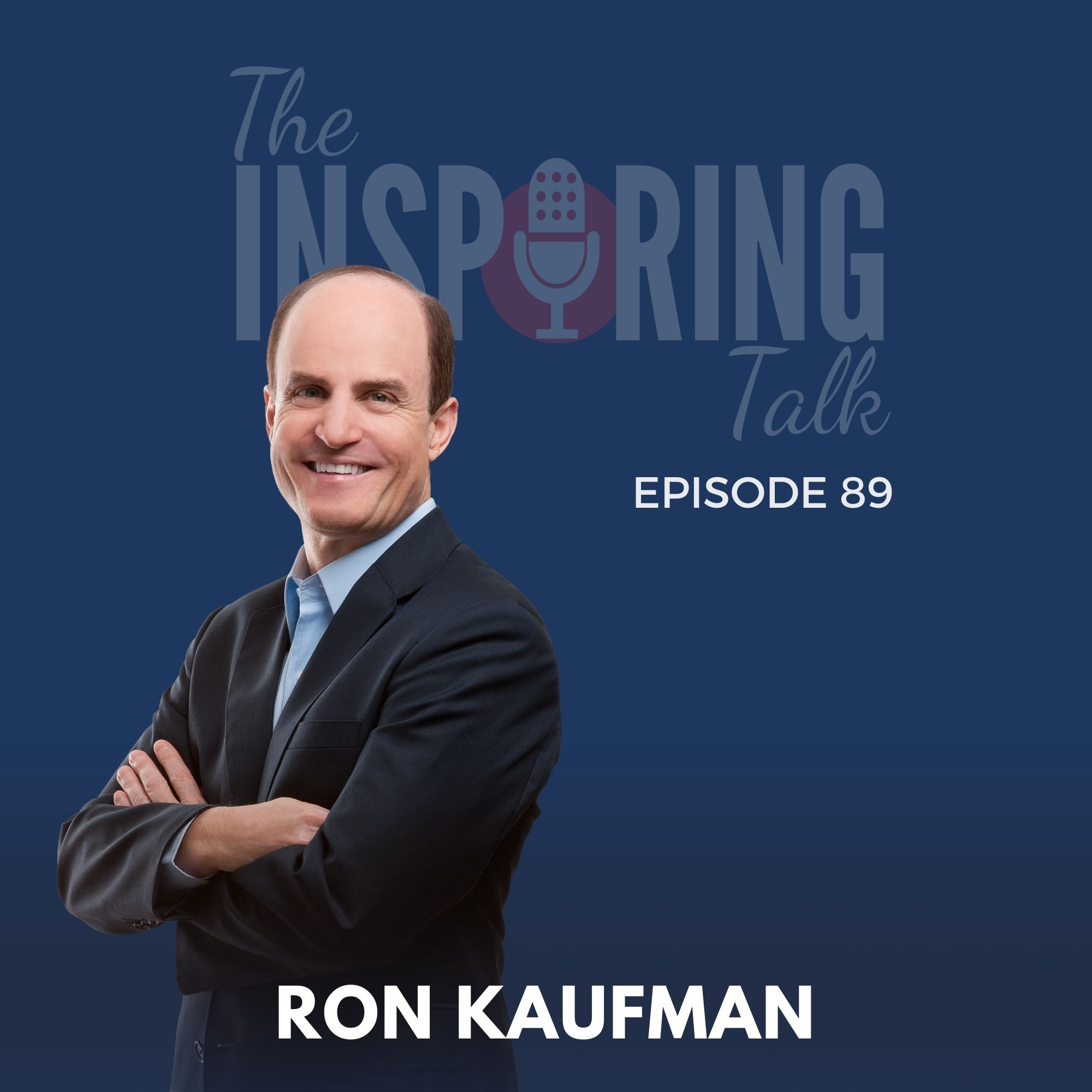 Developing a Service Mindset For Your Success with NYT Bestselling Author Ron Kaufman: TIT89