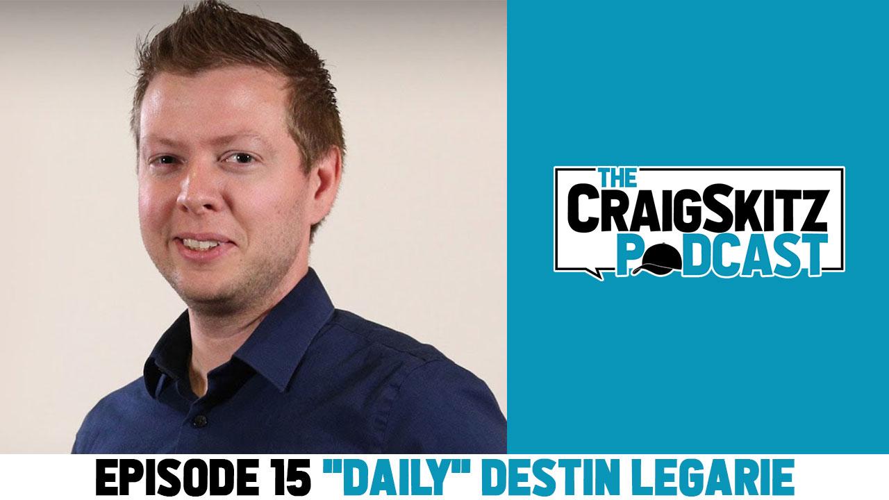 Episode 15 - Destin Legarie | The CraigSkitz Podcast #15