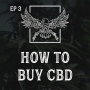 Artwork for Ep 3 | How to Buy CBD