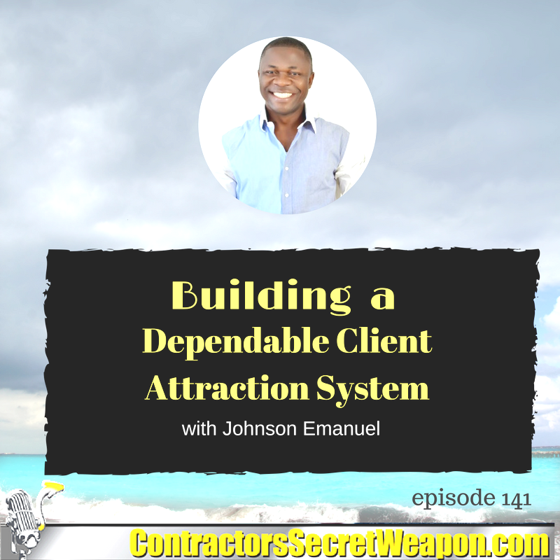 Building a Dependable Client Attraction System with Johnson Emanuel 141