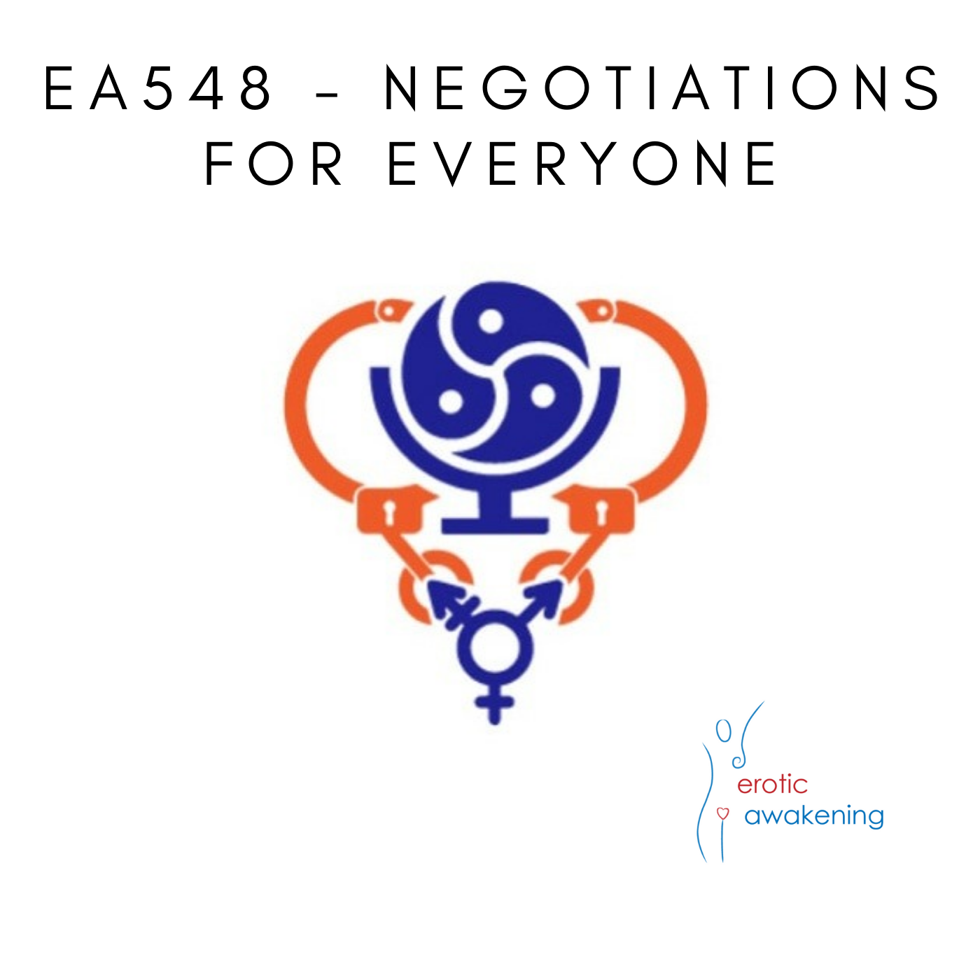 Erotic Awakening Podcast - EA548 - Negotiations for Everyone