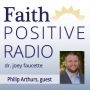 Artwork for Faith Positive Radio: Philip Arthurs