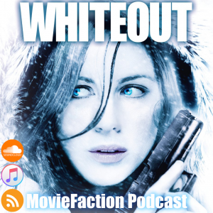 MovieFaction Podcast - WhiteOut