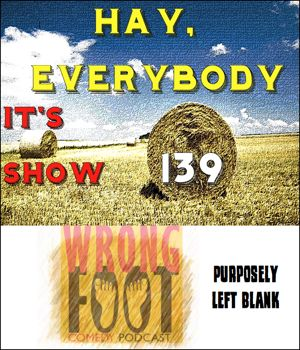 EP139--Hay, Everybody