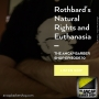 Artwork for Rothbard's Natural Rights and Euthanasia - ABS10