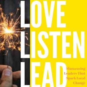 Love, Listen, Lead