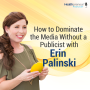 Artwork for 44 - How to Dominate the Media Without a Publicist with Erin Palinski