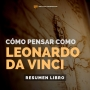 Artwork for Cómo Pensar Como Leonardo Da Vinci - #128 - Un Resumen de Libros para Emprendedores
