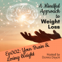 Artwork for Ep002 - Your Brain and Losing Weight