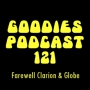Artwork for Goodies Podcast 121 - Farewell Clarion & Globe