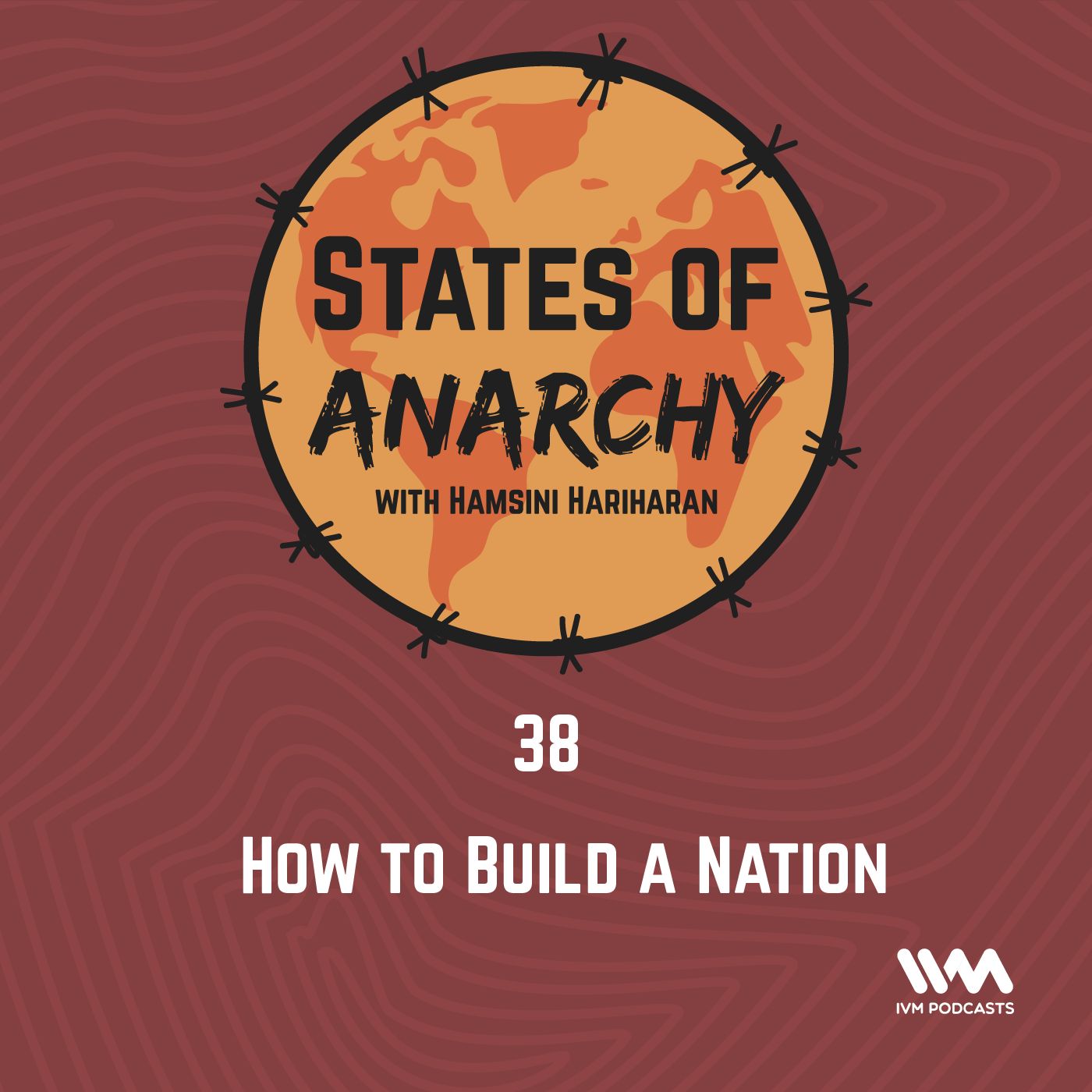 Ep. 38: How to Build a Nation