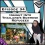 Artwork for Insight Into Thailand's Burmese Refugees [Season 3, Episode 34]