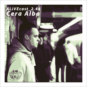 ALiVEcast_2.46 - Cera Alba