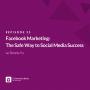 Artwork for EP #35 Facebook Marketing: The Safe Way to Social Media Success w. Dennis Yu