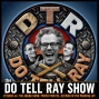 Artwork for The Do Tell Ray Show - E 46 The Aggro show, Porch Pirates, Aceman in the Parking Lot