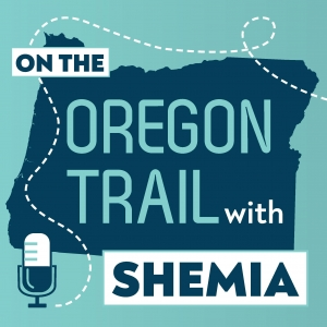 On The Oregon Trail With Shemia