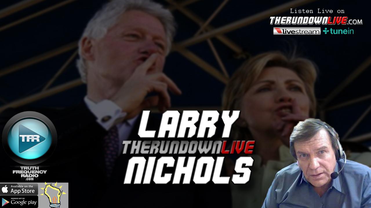 The Rundown Live #516 Larry Nichols (Bill & Hillary Clinton,UN,FEMA)