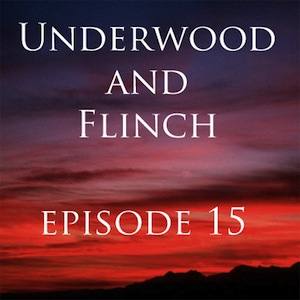 Underwood and Flinch - 15