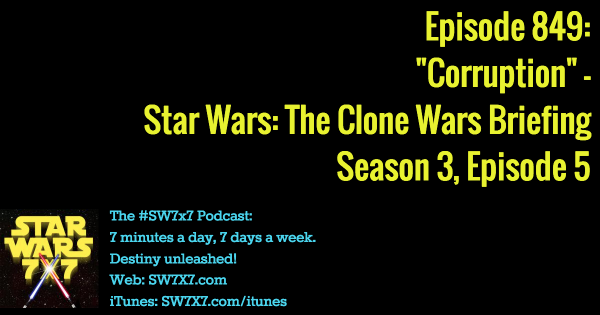 "849: ""Corruption"" - Clone Wars Briefing, Season 3, Episode 5"