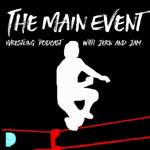 The Main Event Wrestling Podcast