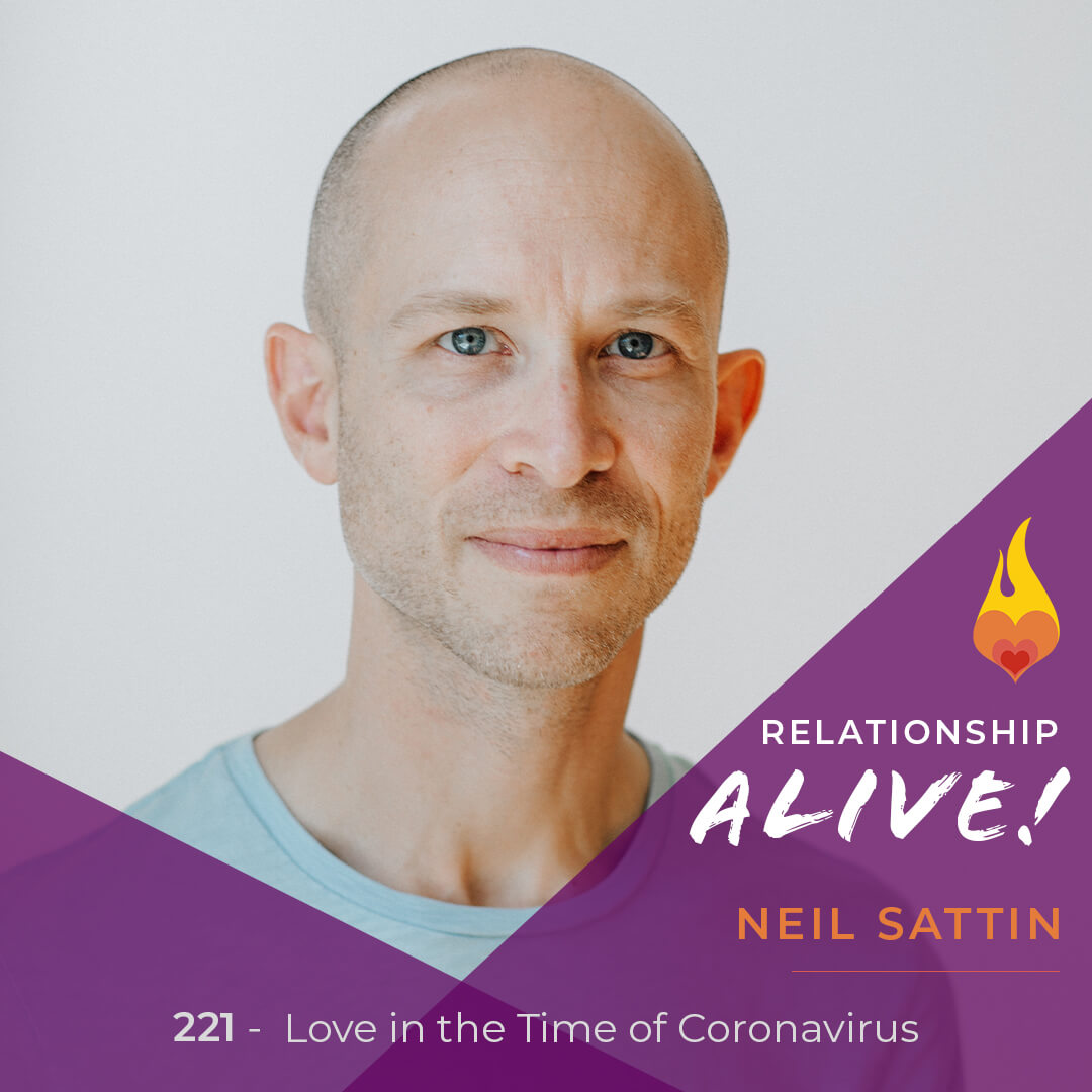 221: Love in the Time of Coronavirus - COVID19 and Your Relationships