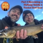 Artwork for Fish Nerds Podcast 139 Becoming a Guide Part 4 and Pocket Rod Rest
