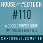 Artwork for A Google Power Hour with Matt Miller and Kasey Bell - HoET110