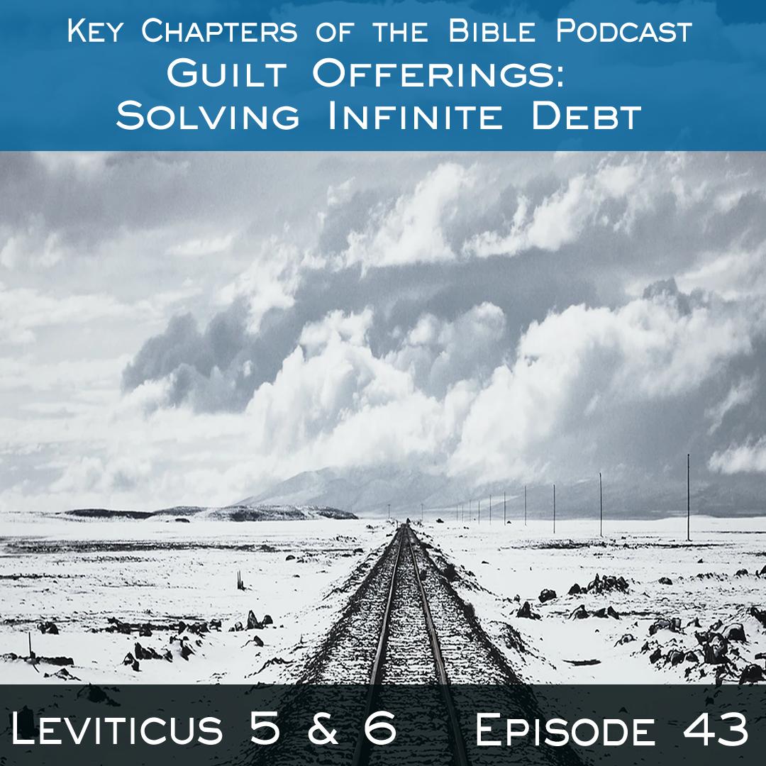 2/22 Leviticus 5 & 6: Guilt Offerings: Solving Infinite Debt show art