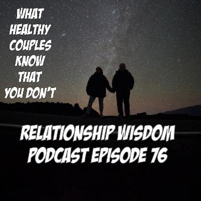What Healthy Couples Know That You Don't - Relationship Wisdom