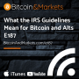 Artwork for What the IRS Guidelines Mean for Bitcoin and Alts - E187