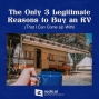 Artwork for 607-The Only 3 Legitimate Reasons to Buy an RV (that I can come up with)