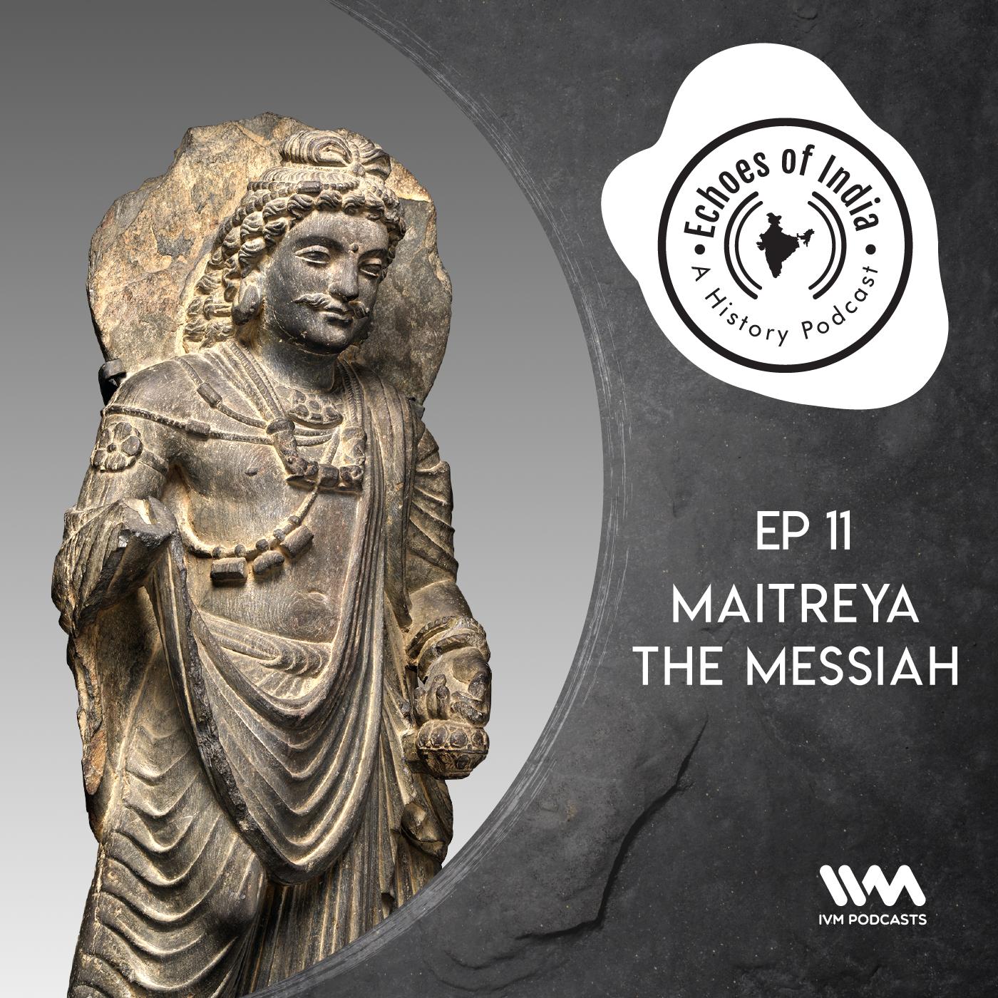 Ep. 11: Maitreya the Messiah