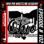 Artwork for 102 - Ohio Pro Wrestling Academy OPWA and the NOW Training Center Join Forces