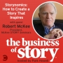 Artwork for #7: Storynomics: How to Create a Story That Inspires with Robert McKee