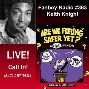 Fanboy Radio #363 - Keith Knight & 24 Premiere Countdown LIVE