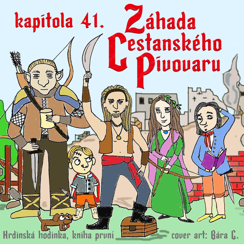 Záhada cestanského pivovaru - kapitola 41.