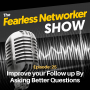 Artwork for E25: Improve your Follow up By Asking Better Questions