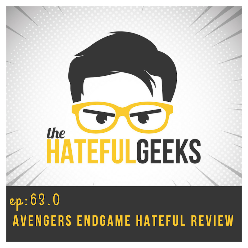 THG 63.0 - Avengers Endgame Hateful Review show art