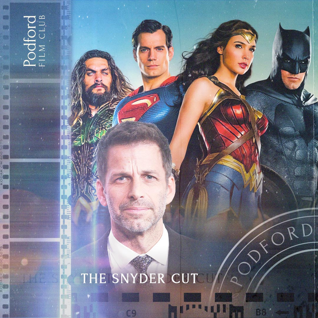 Podford Film Club: Zack Snyder's Justice League