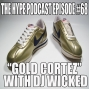 Artwork for The Hype Podcast episode 68 Gold Cortez with DJ Wicked 4 10 16