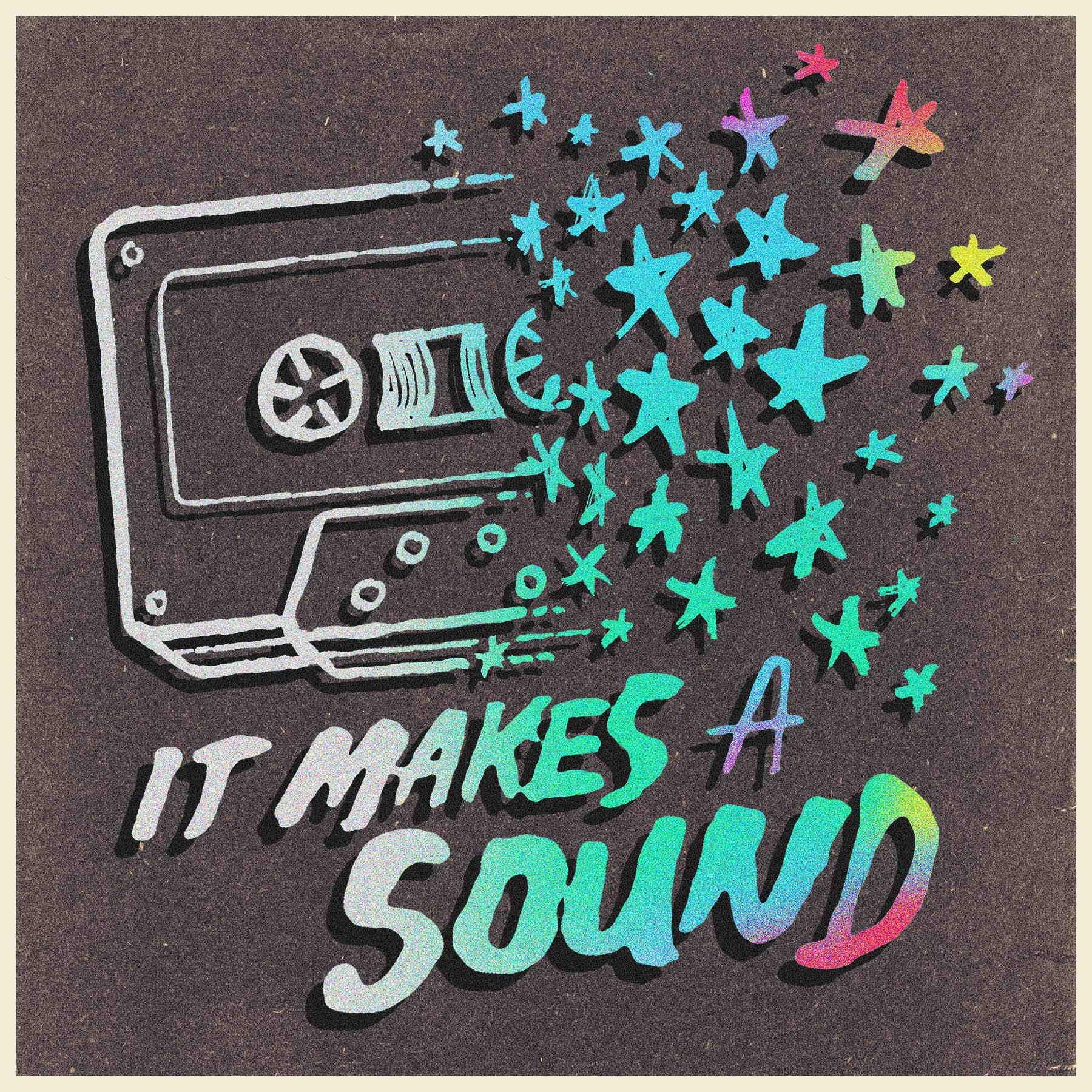"""    It Makes A Sound "" Podcast"