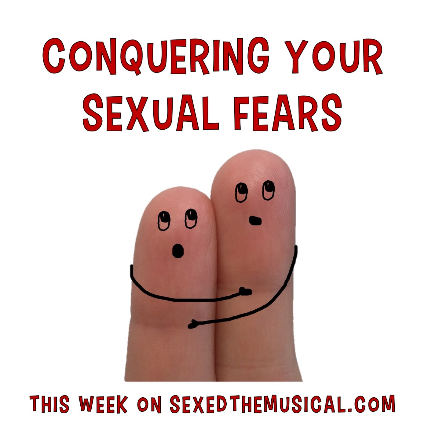 CONQUERING YOUR SEXUAL FEARS