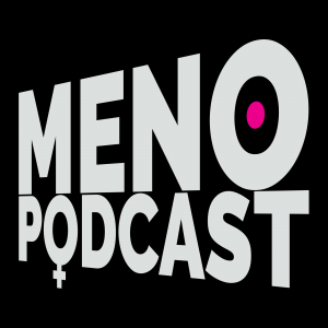 Menopodcast - Menopause For The 21st Century
