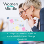 Artwork for EP #142: 4 Things You Need to Know to Make a Midlife Career Change